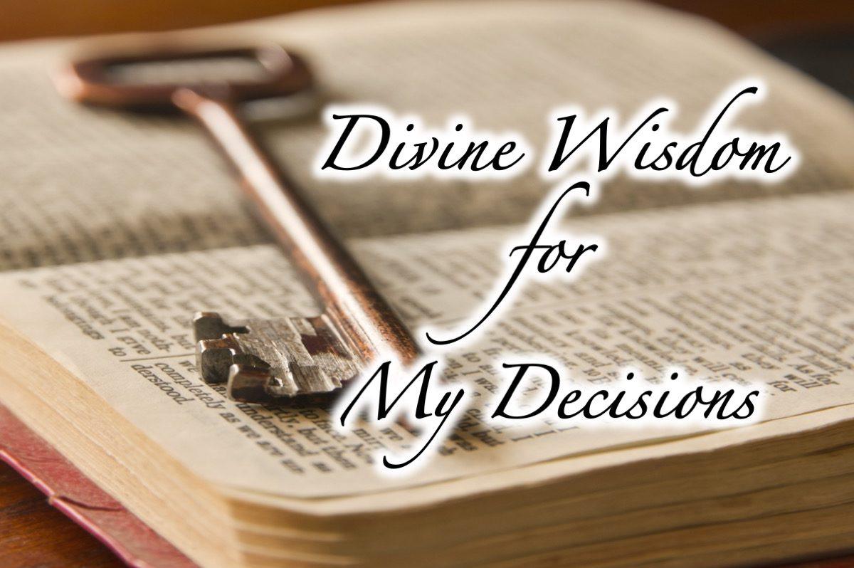 Divine Wisdom for My Decisions